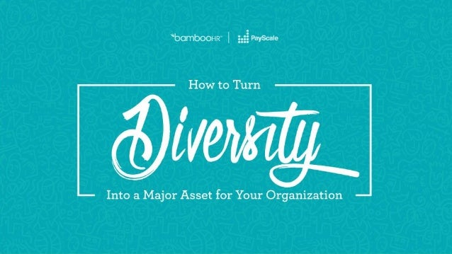 bamboohr.com 1-866-387-9595 How to Turn Diversity Into a Major Asset for Your Organization Title Goes Here And then a subt...