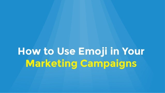 How to Use Emoji in Your Marketing Campaigns