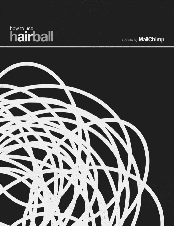 How to UseHairball©2001-2011 All rights reserved. MailChimp® is a registered trademark of The Rocket Science Group.       ...