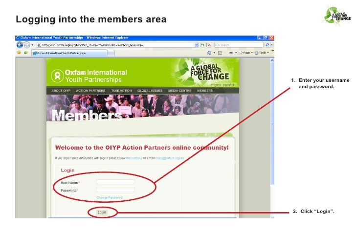 Logging into the members area                                     1. Enter your username                                  ...