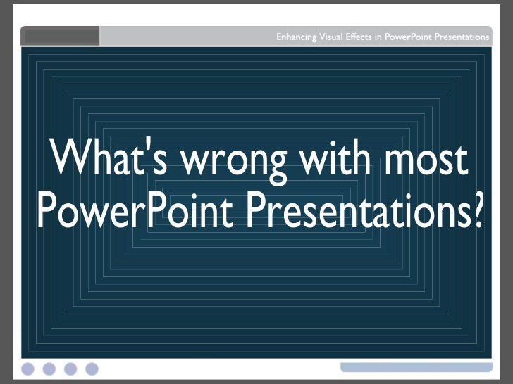 Usdgus  Terrific How Toquot  Visual Effects In Powerpoint  With Inspiring Whats Wrong With Most Powerpoint Presentations With Delightful Successful Powerpoint Presentation Also Powerpoint Screens In Addition Fashion Powerpoint Templates Free And Convert Powerpoint File To Pdf As Well As D Animated Powerpoint Templates Free Additionally Download Ms Powerpoint For Windows  From Slidesharenet With Usdgus  Inspiring How Toquot  Visual Effects In Powerpoint  With Delightful Whats Wrong With Most Powerpoint Presentations And Terrific Successful Powerpoint Presentation Also Powerpoint Screens In Addition Fashion Powerpoint Templates Free From Slidesharenet