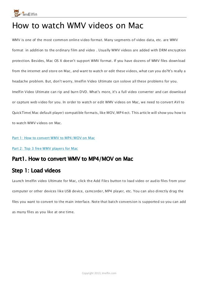 Copyright 2013, Imelfin.com How to watch WMV videos on Mac WMV is one of the most common online video format. Many segment...
