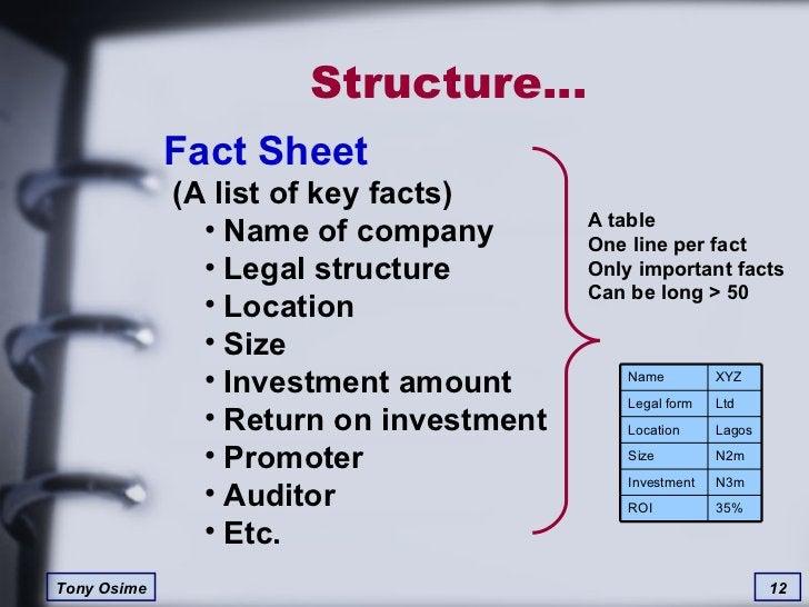 Structure… <ul><li>Fact Sheet  (A list of key facts) </li></ul><ul><ul><li>Name of company </li></ul></ul><ul><ul><li>Lega...