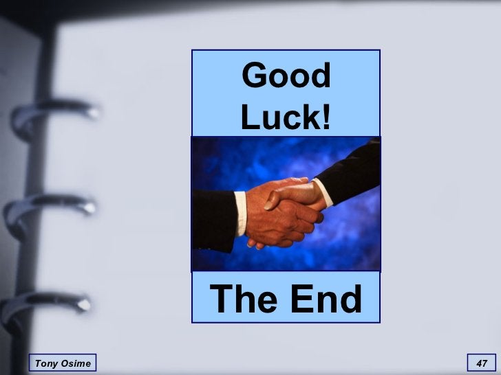 Good Luck! The End