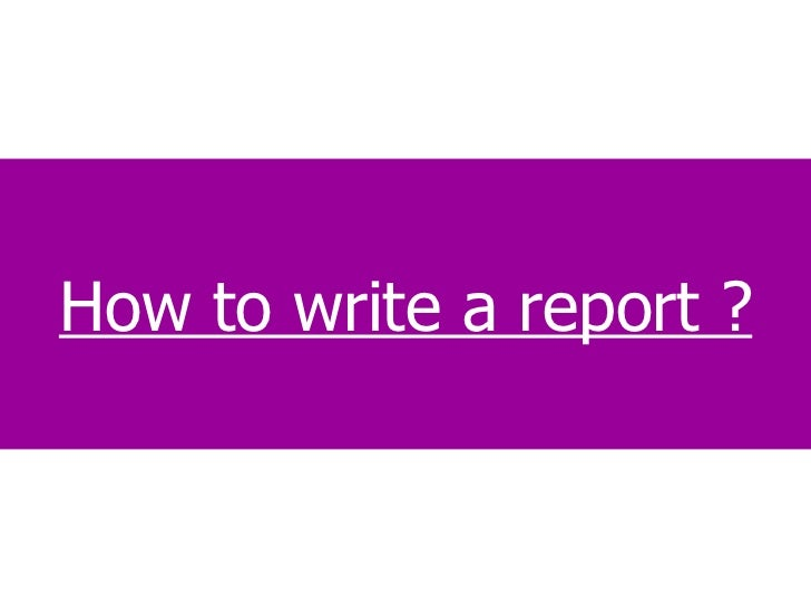 How to write a report ?