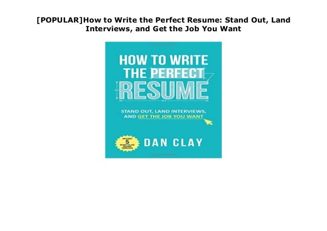 Popular How To Write The Perfect Resume Stand Out Land Interviews
