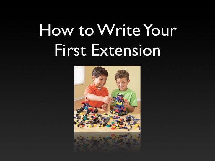 How to Write Your  First Extension