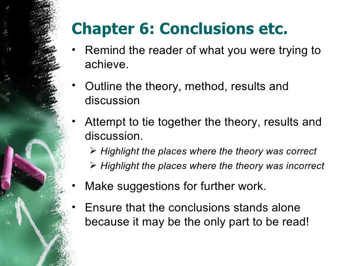 writing conclusion chapter dissertation Thesis writing: what to write in chapter it seems that your paper does not follow a typical thesis writing format in which chapter in writing a conclusion.