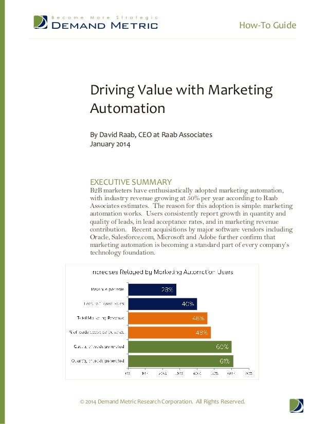 How-To Guide  Driving Value with Marketing Automation By David Raab, CEO at Raab Associates January 2014  EXECUTIVE SUMMAR...