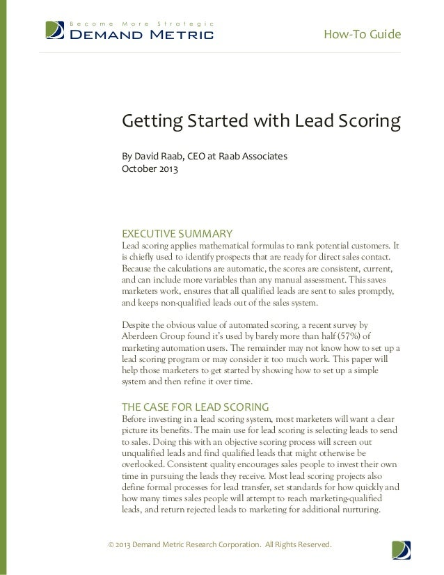 How-To Guide © 2013 Demand Metric Research Corporation. All Rights Reserved. Getting Started with Lead Scoring By David Ra...