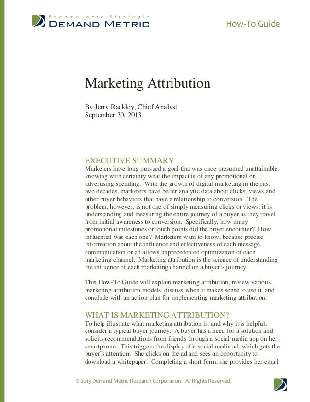 How-To Guide © 2013 Demand Metric Research Corporation. All Rights Reserved. Marketing Attribution By Jerry Rackley, Chief...