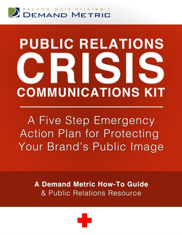 3 8 Introduction The 5 Step Crisis Communication Action Plan 4 14 Preparation in Advance of any Crisis § Build a Crisis ...