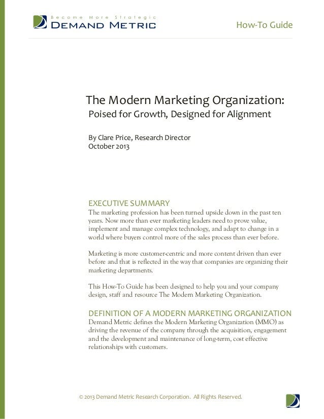 How-To Guide  The Modern Marketing Organization: Poised for Growth, Designed for Alignment By Clare Price, Research Direct...