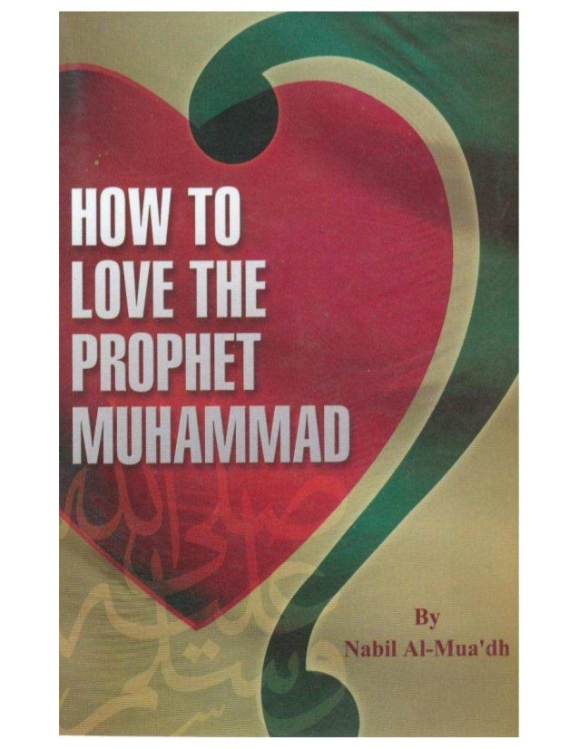 How to love the prophet Muhammad ( pbuh ) ?