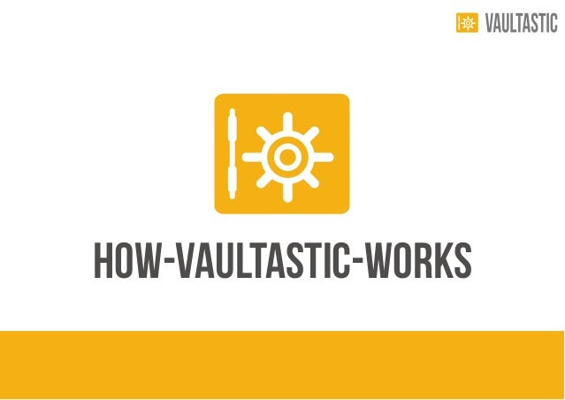 How-Vaultastic-Works