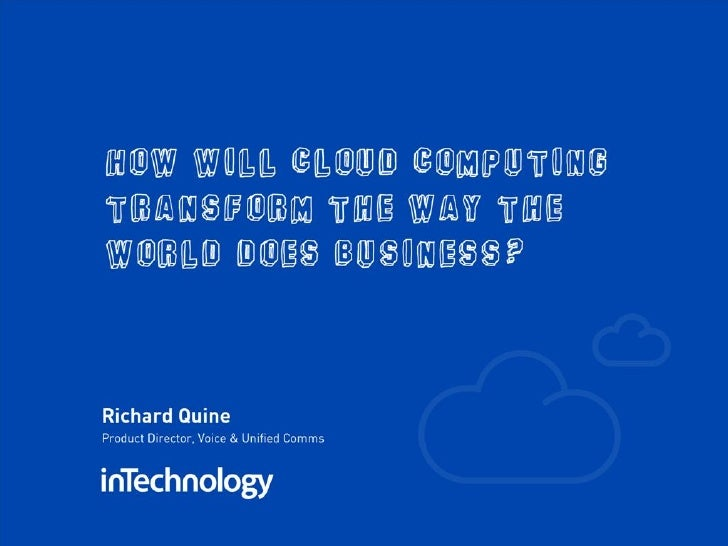 How will Cloud Computing change the way the world does business?