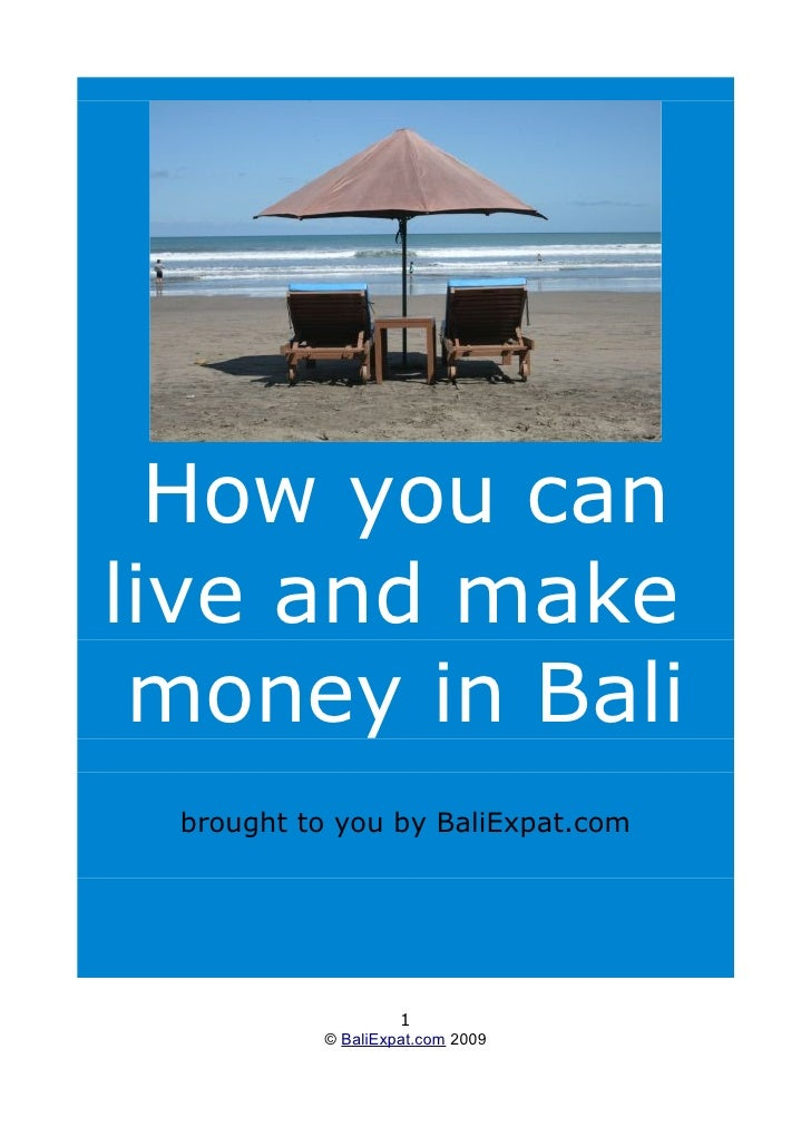 How you can live and make  money in Bali  brought to you by BaliExpat.com                        1           © BaliExpat.c...