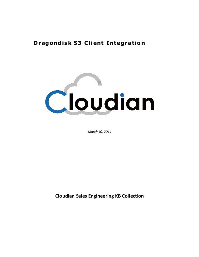 March 10, 2014 Cloudian Sales Engineering KB Collection Dragondisk S3 Client Integration