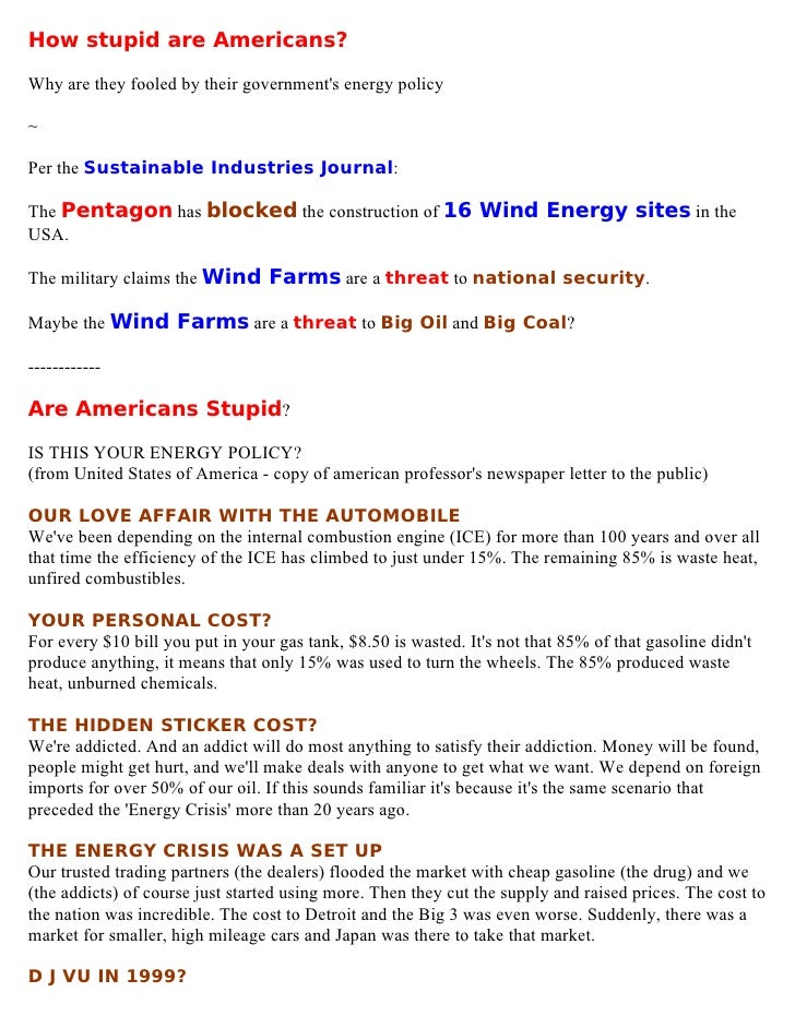 How stupid are Americans?Why are they fooled by their governments energy policy~Per the Sustainable Industries Journal:The...