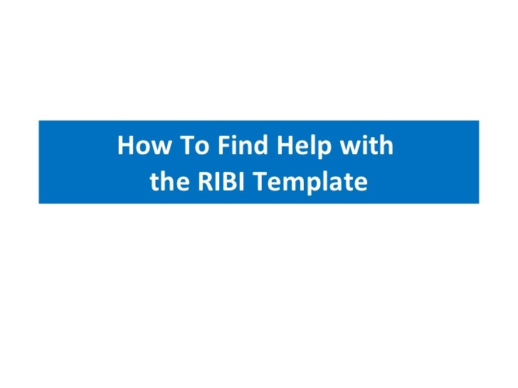 How To Find Help with  the RIBI Template