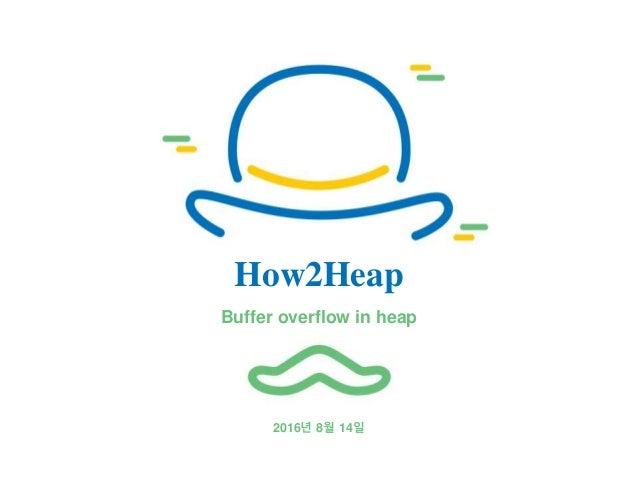 2016년 8월 14일 How2Heap Buffer overflow in heap