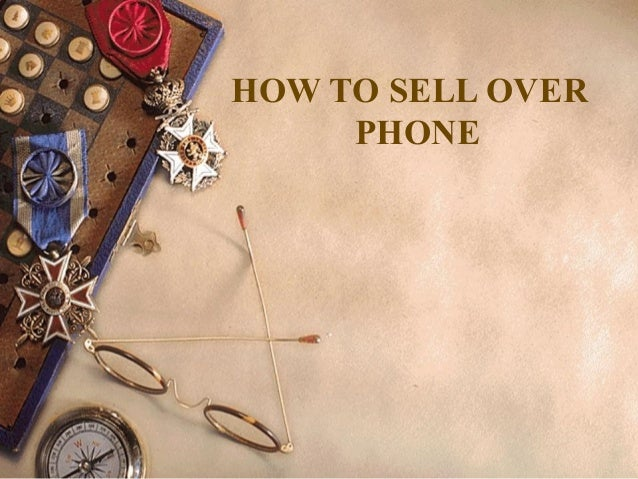 HOW TO SELL OVER PHONE