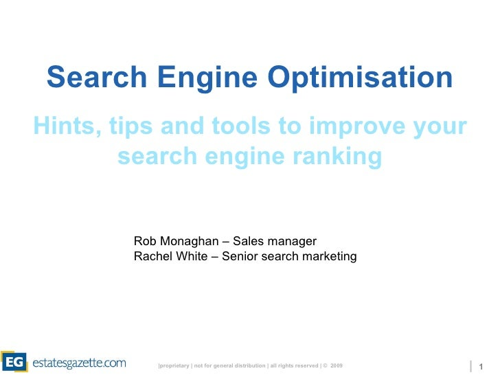 Search Engine Optimisation Hints, tips and tools to improve your search engine ranking Rob Monaghan – Sales manager Rachel...