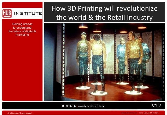 How 3D Printing will revolutionize                                         the world & the Retail Industry    Helping bran...