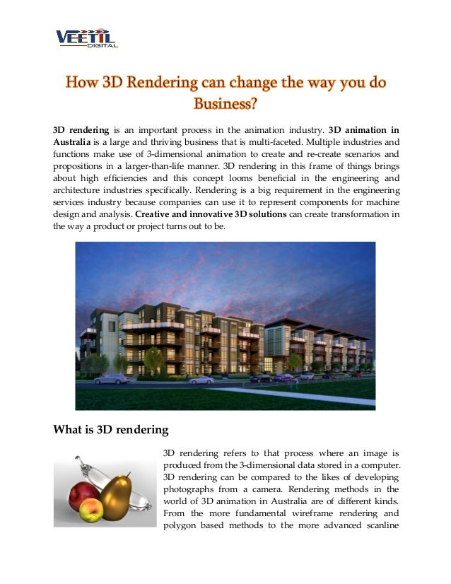 How 3D Rendering can change the way you do Business? 3D rendering is an important process in the animation industry. 3D an...