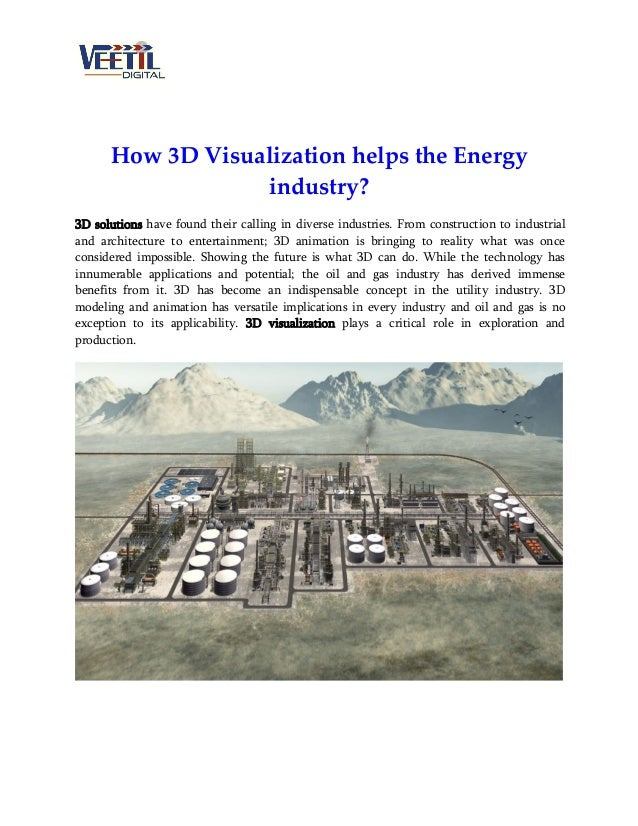 How 3D Visualization helps the Energy industry? 3D solutions have found their calling in diverse industries. From construc...