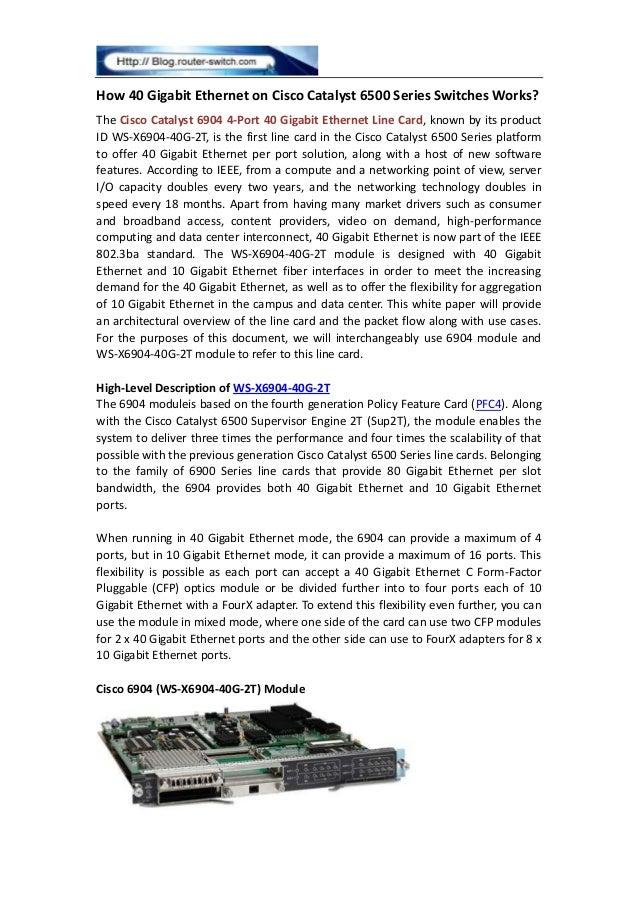 How 40 Gigabit Ethernet on Cisco Catalyst 6500 Series Switches Works? The Cisco Catalyst 6904 4-Port 40 Gigabit Ethernet L...