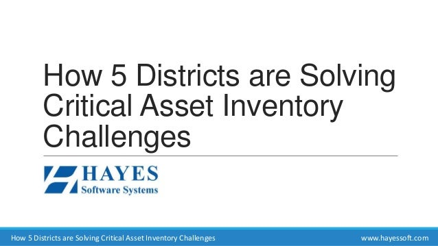 How 5 Districts are Solving Critical Asset Inventory Challenges How 5 Districts are Solving Critical Asset Inventory Chall...