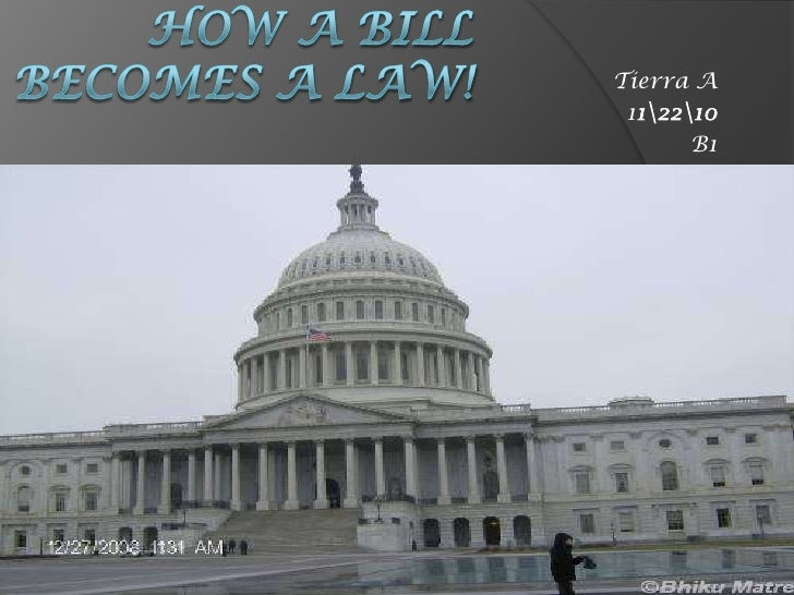 How a bill becomes a law!<br />Tierra A<br />112210<br />B1<br />