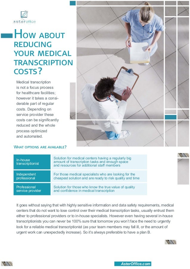 How aboutreducingyour medicaltranscriptioncosts? Medical transcription is not a focus process for healthcare facilities; h...