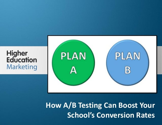 How A/B Testing Can Boost Your School's  Conversion Rates  Slide 1  How A/B Testing Can Boost Your  School's Conversion Ra...
