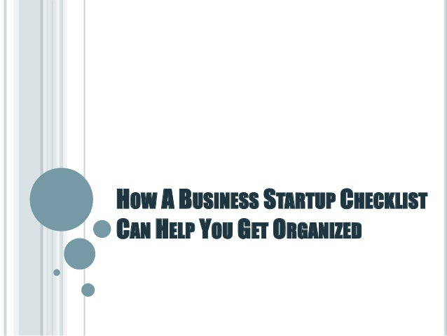 HOW A BUSINESS STARTUP CHECKLIST  CAN HELP YOU GET ORGANIZED