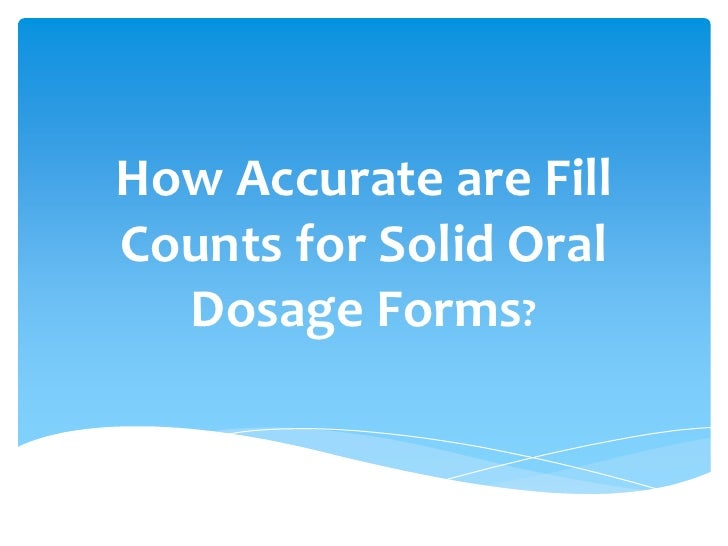 How Accurate are FillCounts for Solid Oral  Dosage Forms?