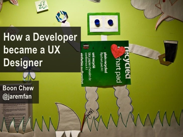 How a Developerbecame a UXDesignerBoon Chew@jaremfan