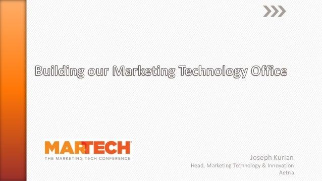 Joseph Kurian Head, Marketing Technology & Innovation Aetna