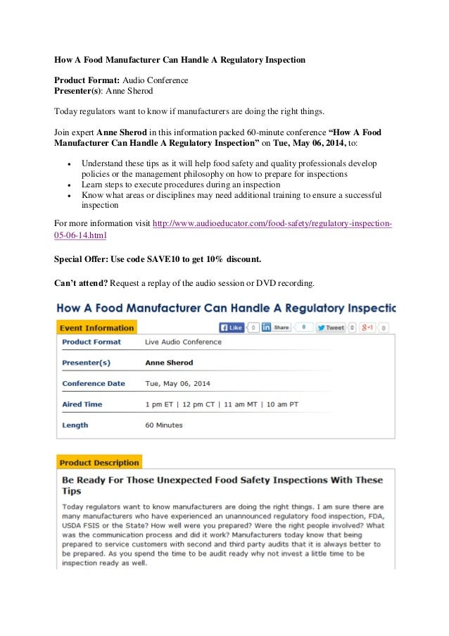 How A Food Manufacturer Can Handle A Regulatory Inspection Product Format: Audio Conference Presenter(s): Anne Sherod Toda...