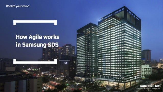 1Copyright © 2019 Samsung SDS All rights reserved How Agile works in Samsung SDS