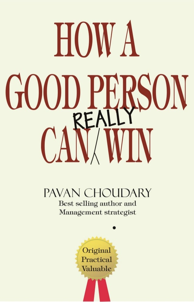 how a good person can really win revised version of best selling w  pavan choudary brief introduction pavan choudary is the author of path breaking books like broom