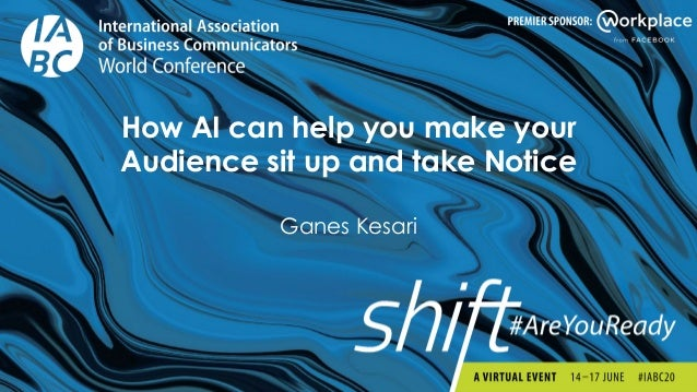 How AI can help you make your Audience sit up and take Notice Ganes Kesari