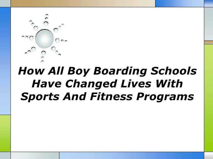 How All Boy Boarding Schools  Have Changed Lives WithSports And Fitness Programs