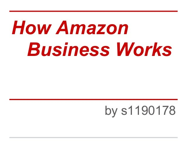 How AmazonBusiness Worksby s1190178