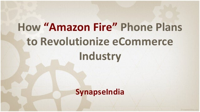 "How ""Amazon Fire"" Phone Plans to Revolutionize eCommerce Industry SynapseIndia"