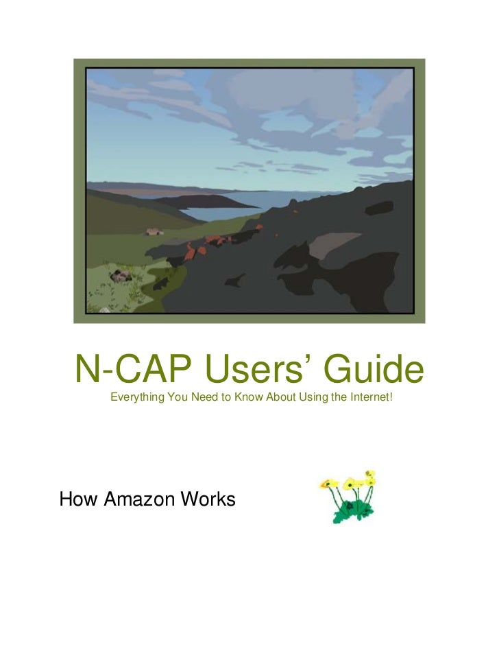 N-CAP Users' Guide    Everything You Need to Know About Using the Internet!How Amazon Works