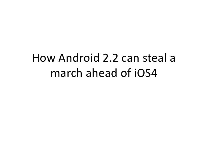 How Android 2.2 can steal a march ahead of iOS4<br />