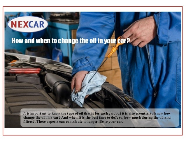 It is important to know the type of oil that is for each car, but it is also essential to know how change the oil in a car...