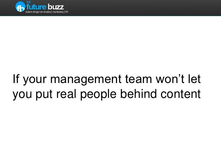 If your management team won't let you put real people behind content<br />
